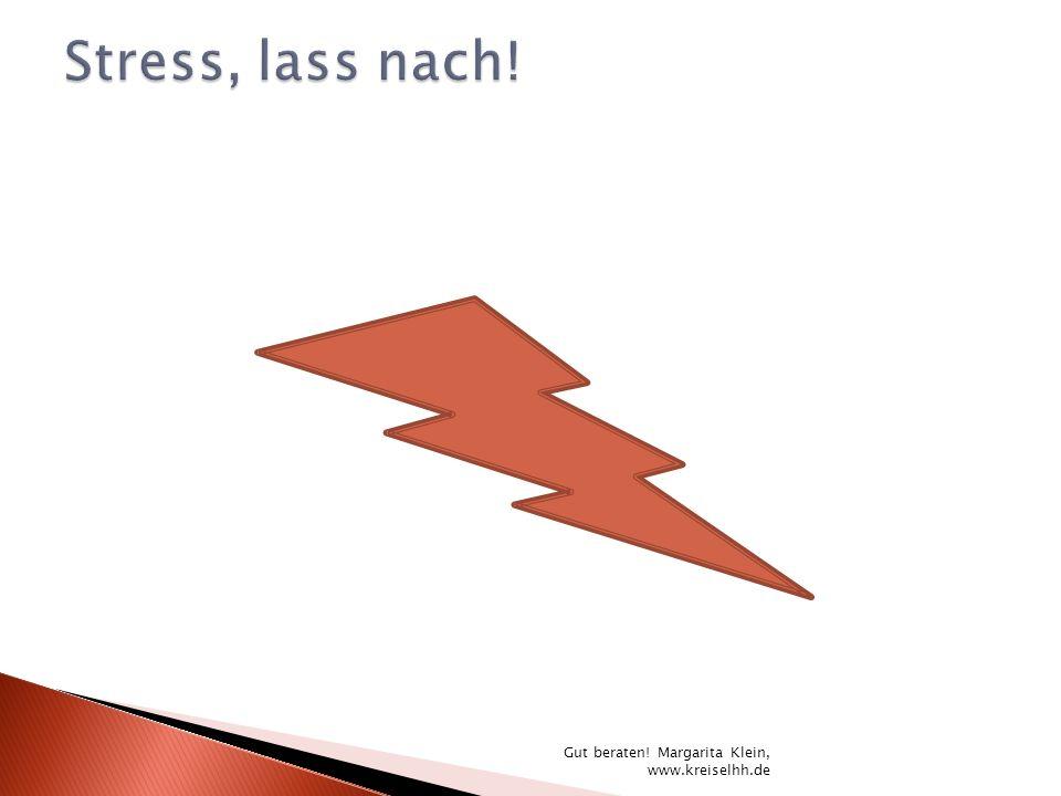 Stress, lass nach! Gut beraten! Margarita Klein, www.kreiselhh.de