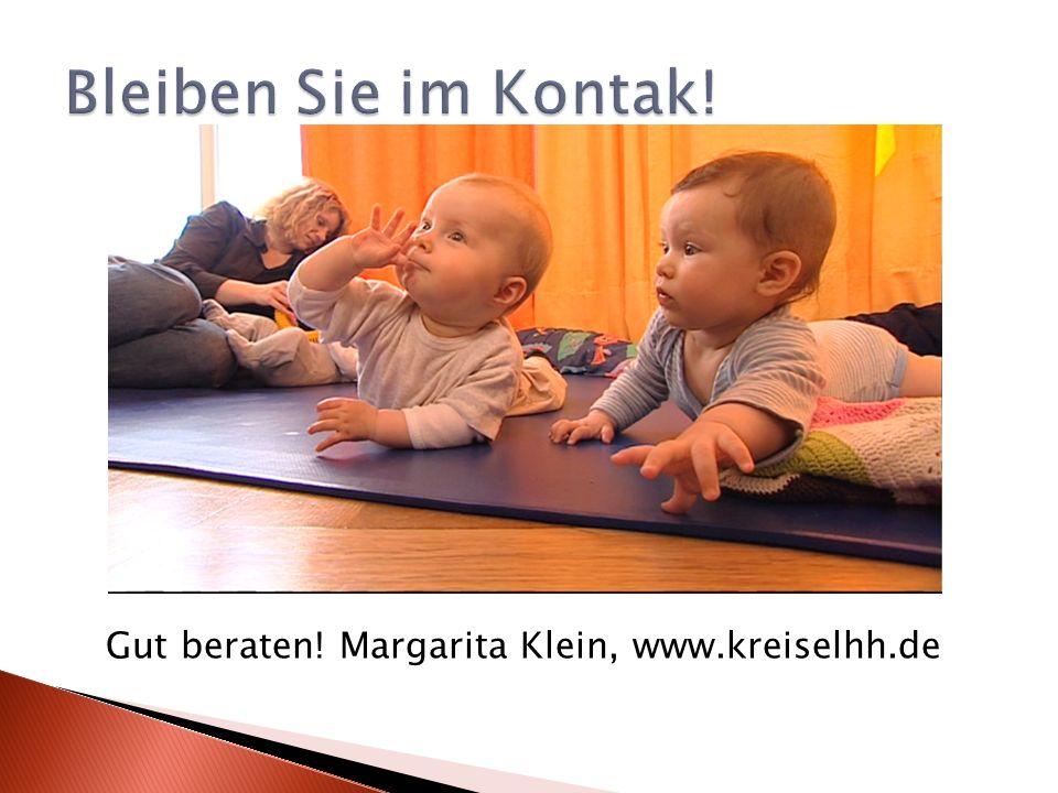 Bleiben Sie im Kontak! Gut beraten! Margarita Klein, www.kreiselhh.de