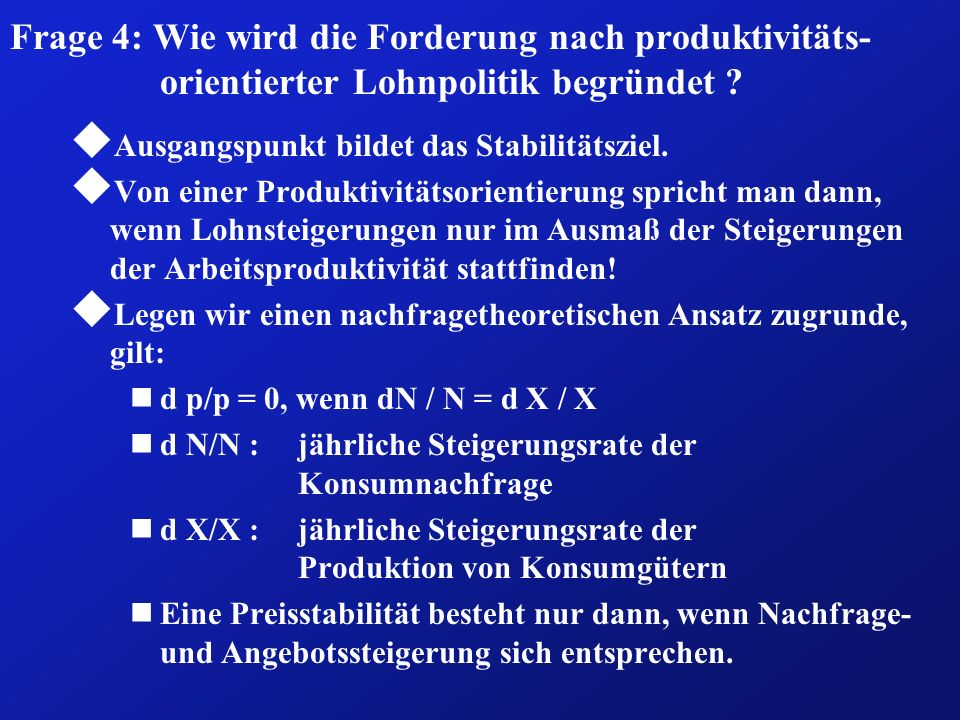 Frage 4: Wie wird die Forderung nach produktivitäts-orientierter Lohnpolitik begründet