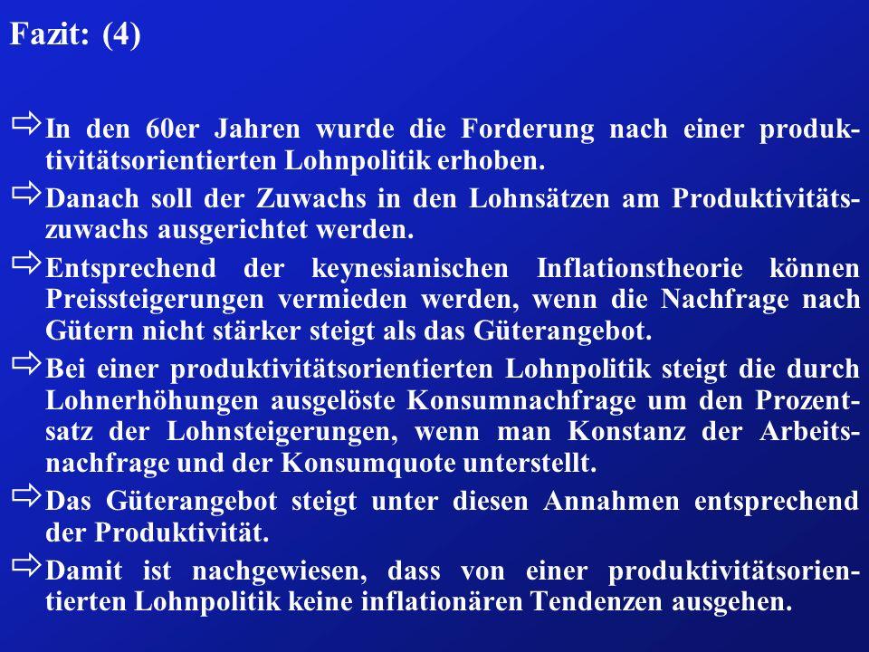 Fazit: (4) In den 60er Jahren wurde die Forderung nach einer produk-tivitätsorientierten Lohnpolitik erhoben.