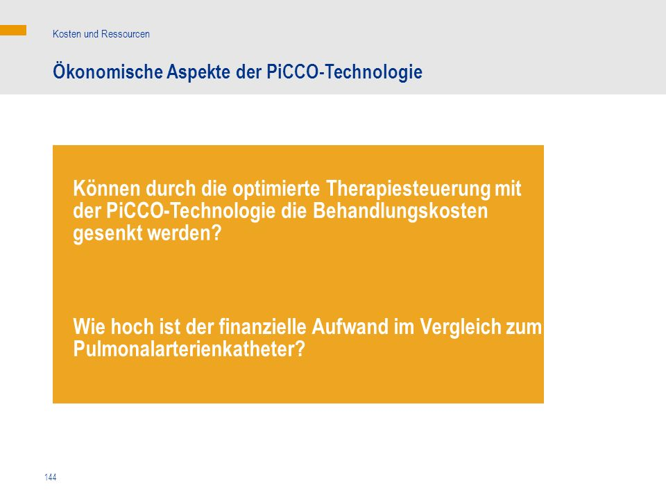 Kosten und RessourcenÖkonomische Aspekte der PiCCO-Technologie.