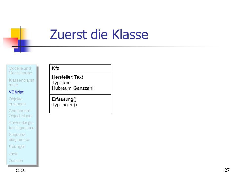 Zuerst die Klasse Kfz Hersteller: Text Typ: Text Hubraum: Ganzzahl