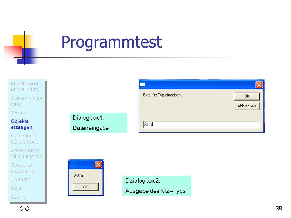 Programmtest Dialogbox 1: Dateneingabe Daialogbox 2:
