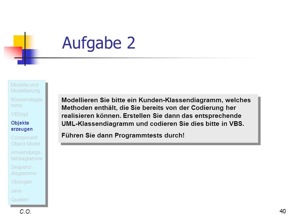 Aufgabe 2 Modelle und Modellierung. Klassendiagramme. VBSript. Objekte erzeugen. Component Object Model.