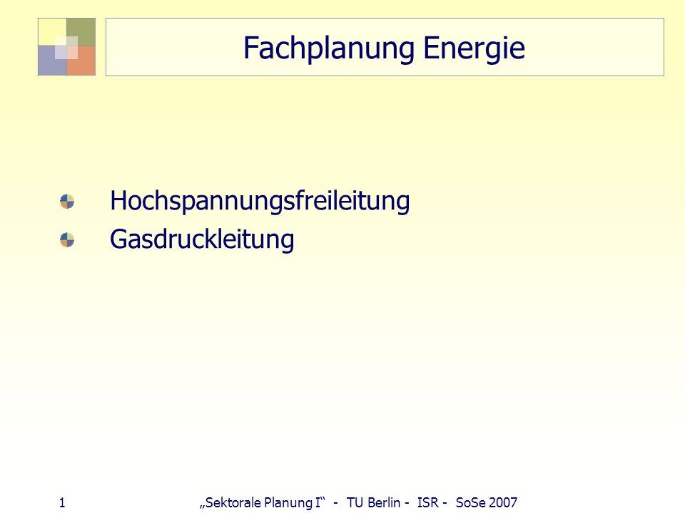 Fachplanung Energie Hochspannungsfreileitung Gasdruckleitung