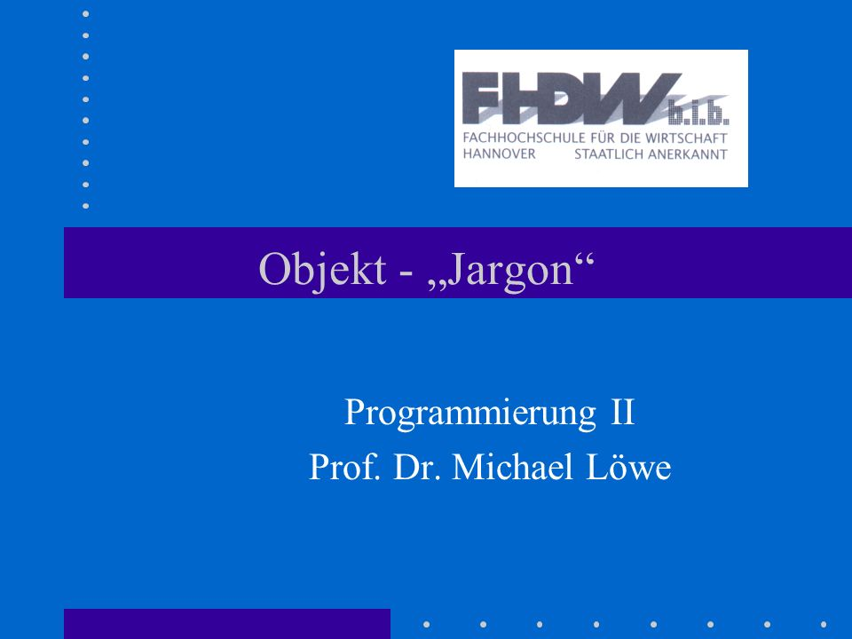 Programmierung II Prof. Dr. Michael Löwe