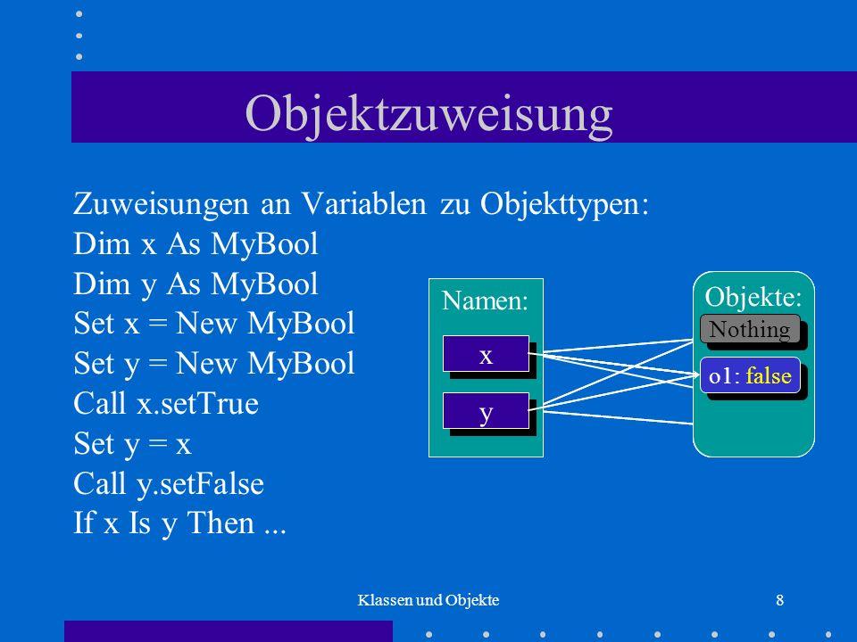 Objektzuweisung Zuweisungen an Variablen zu Objekttypen: