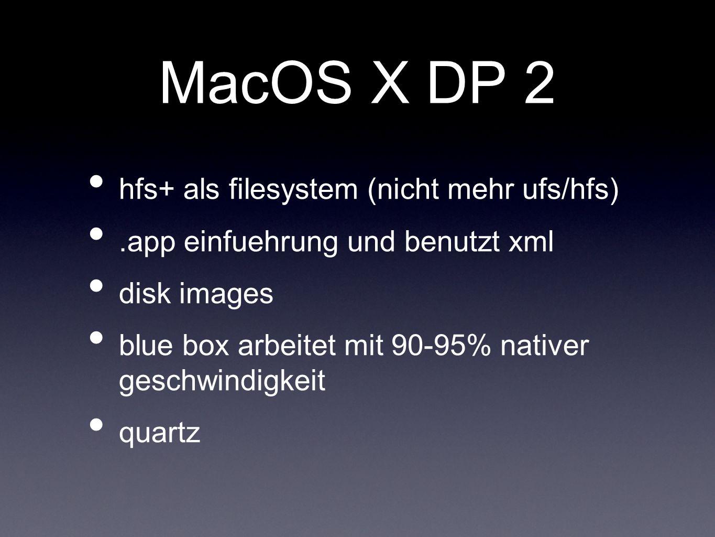 MacOS X DP 2 hfs+ als filesystem (nicht mehr ufs/hfs)