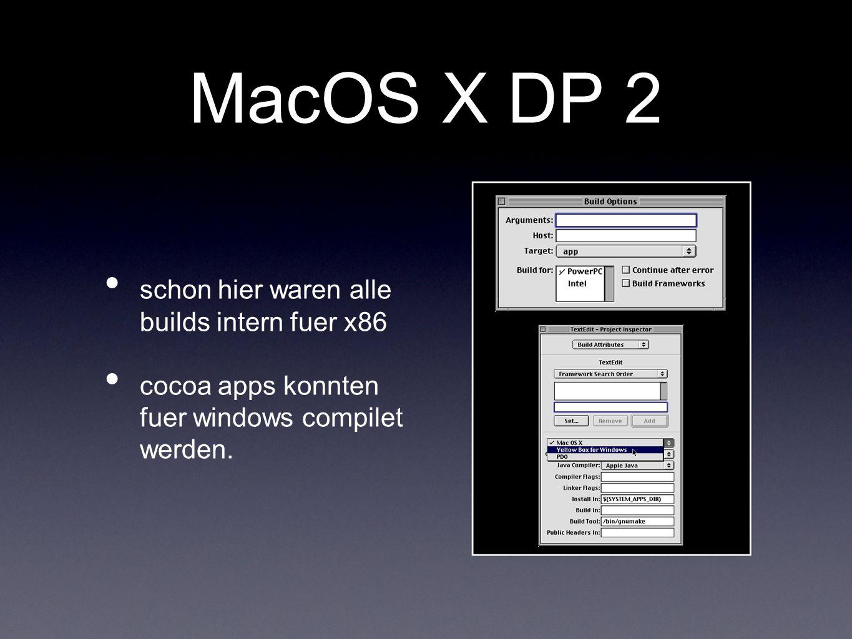 MacOS X DP 2 schon hier waren alle builds intern fuer x86