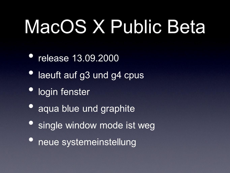 MacOS X Public Beta release 13.09.2000 laeuft auf g3 und g4 cpus