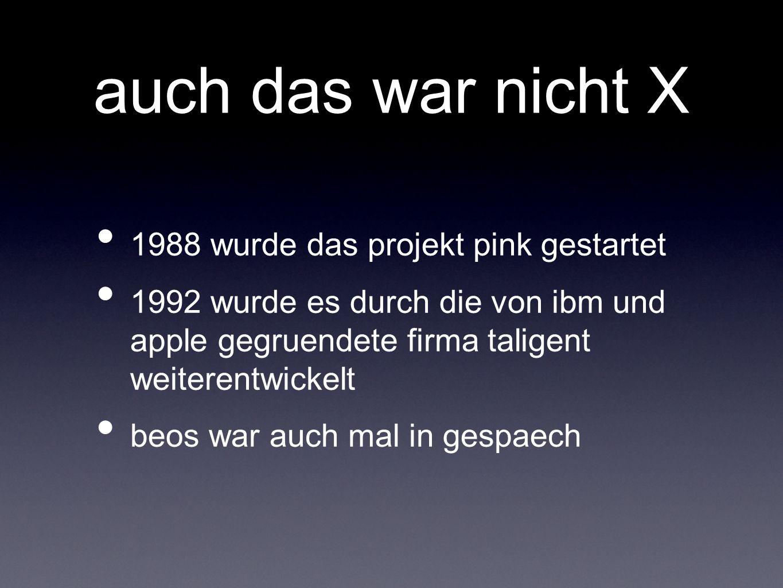 auch das war nicht X 1988 wurde das projekt pink gestartet