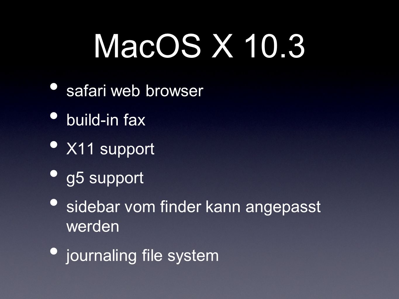MacOS X 10.3 safari web browser build-in fax X11 support g5 support