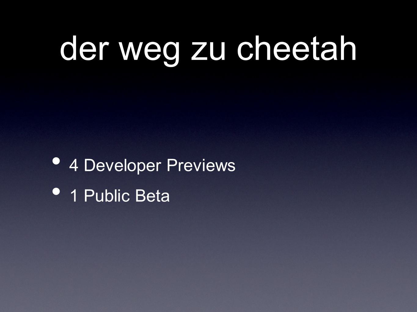der weg zu cheetah 4 Developer Previews 1 Public Beta