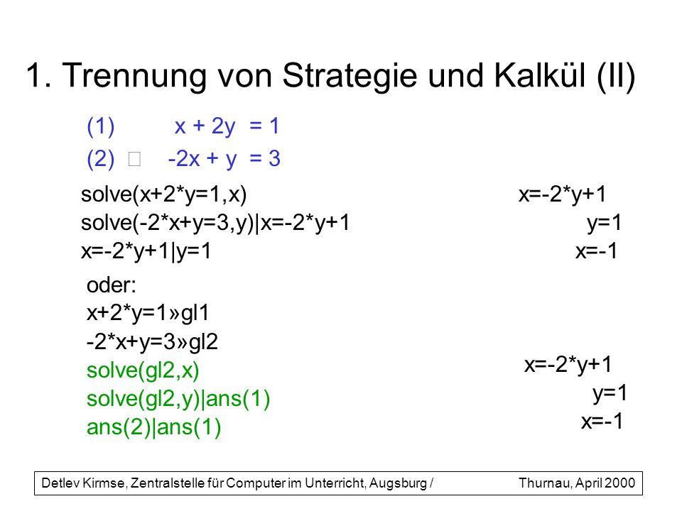 1. Trennung von Strategie und Kalkül (II)