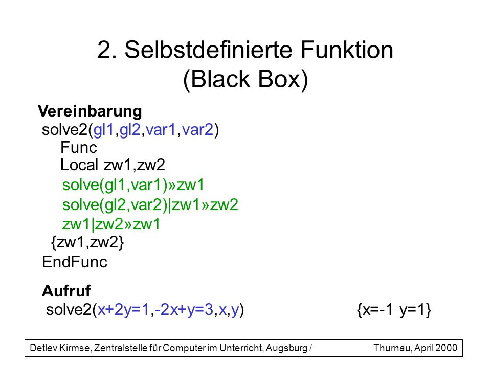2. Selbstdefinierte Funktion (Black Box)