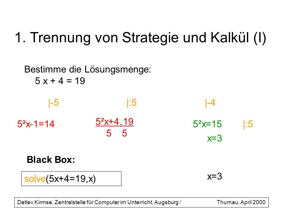 1. Trennung von Strategie und Kalkül (I)