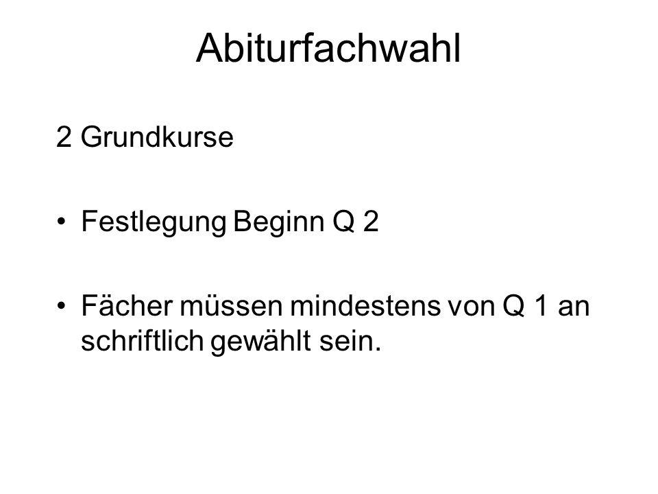Abiturfachwahl 2 Grundkurse Festlegung Beginn Q 2