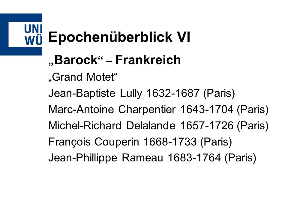 "Epochenüberblick VI ""Barock – Frankreich ""Grand Motet"