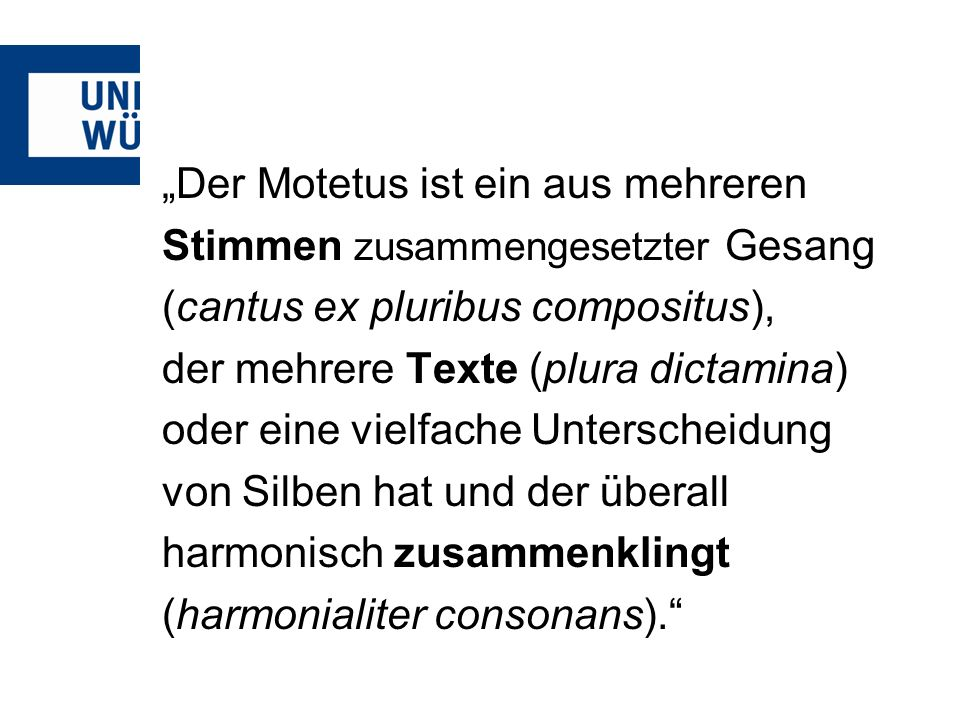 """""""Der Motetus ist ein aus mehreren"""