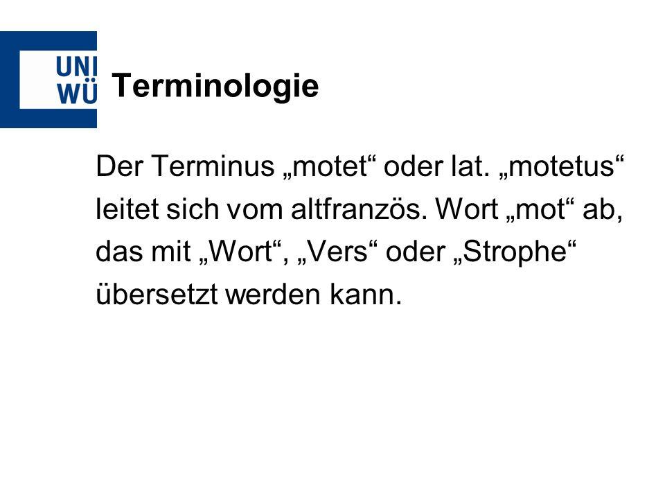"""Terminologie Der Terminus """"motet oder lat. """"motetus"""