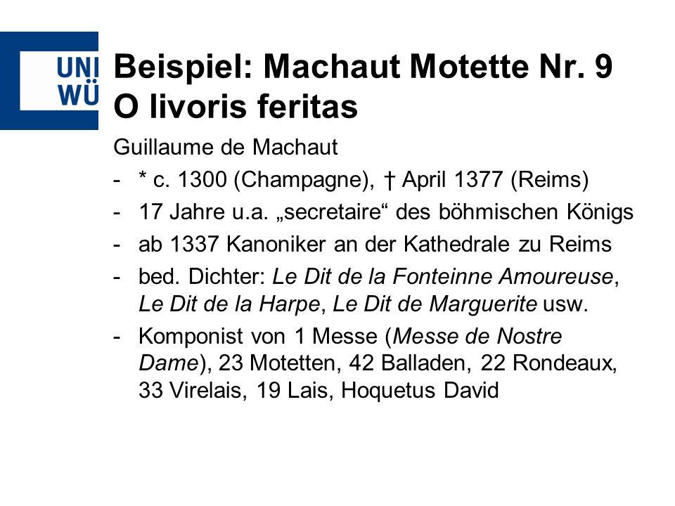 Beispiel: Machaut Motette Nr. 9 O livoris feritas