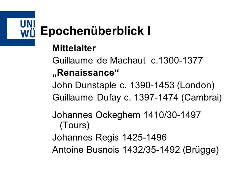 Epochenüberblick I Mittelalter Guillaume de Machaut c.1300-1377