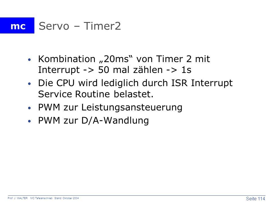 """Servo – Timer2 Kombination """"20ms von Timer 2 mit Interrupt -> 50 mal zählen -> 1s."""