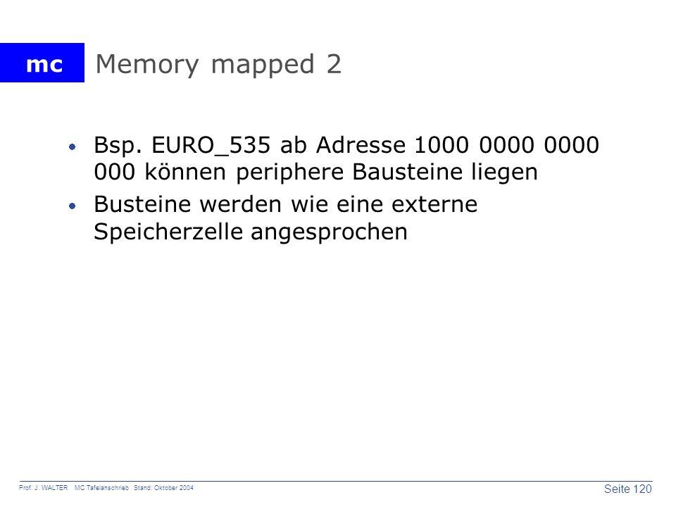 Memory mapped 2 Bsp. EURO_535 ab Adresse 1000 0000 0000 000 können periphere Bausteine liegen.