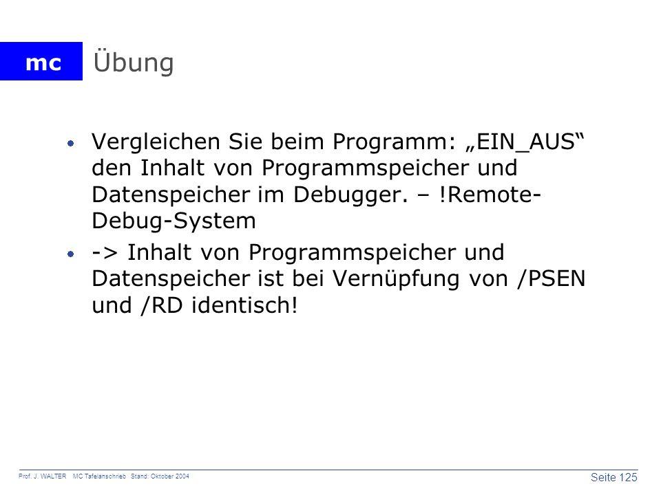"""Übung Vergleichen Sie beim Programm: """"EIN_AUS den Inhalt von Programmspeicher und Datenspeicher im Debugger. – !Remote-Debug-System."""