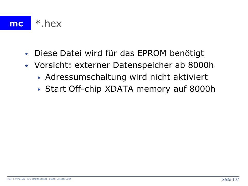 *.hex Diese Datei wird für das EPROM benötigt