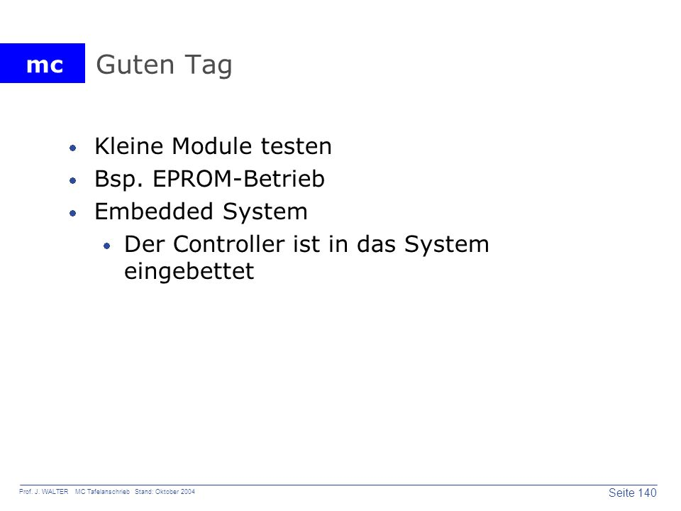 Guten Tag Kleine Module testen Bsp. EPROM-Betrieb Embedded System