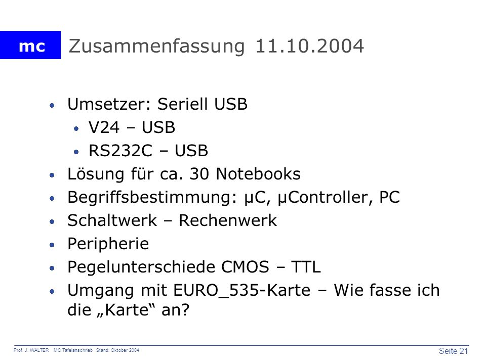 Zusammenfassung 11.10.2004 Umsetzer: Seriell USB V24 – USB