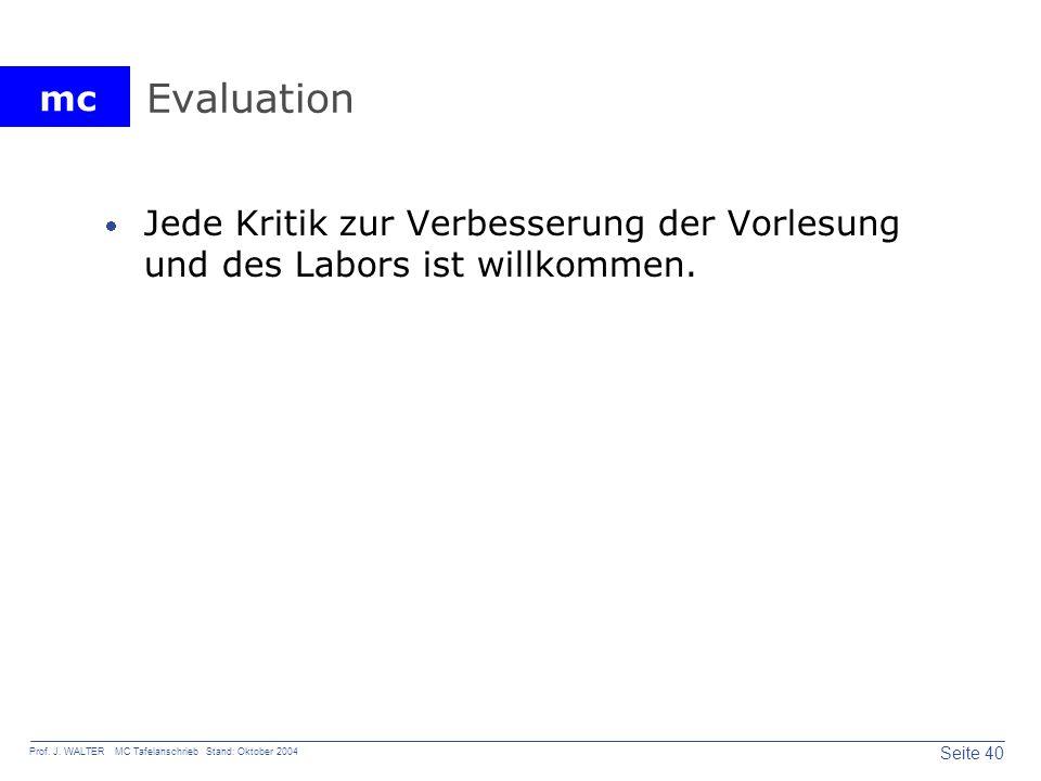 Evaluation Jede Kritik zur Verbesserung der Vorlesung und des Labors ist willkommen.