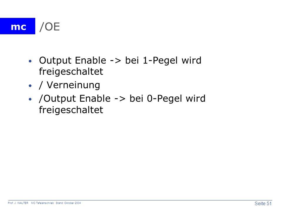 /OE Output Enable -> bei 1-Pegel wird freigeschaltet / Verneinung