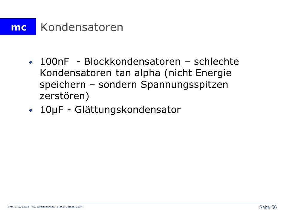 Kondensatoren 100nF - Blockkondensatoren – schlechte Kondensatoren tan alpha (nicht Energie speichern – sondern Spannungsspitzen zerstören)
