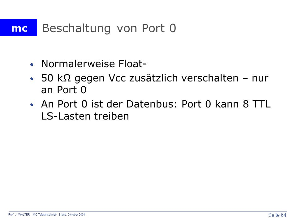 Beschaltung von Port 0 Normalerweise Float-