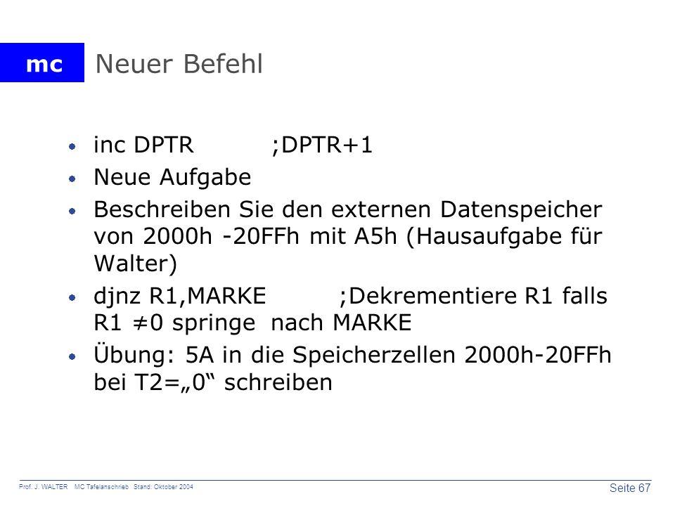 Neuer Befehl inc DPTR ;DPTR+1 Neue Aufgabe