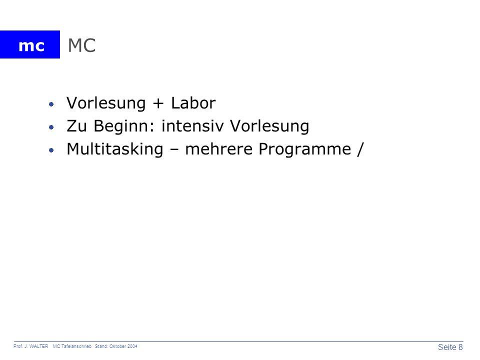 MC Vorlesung + Labor Zu Beginn: intensiv Vorlesung