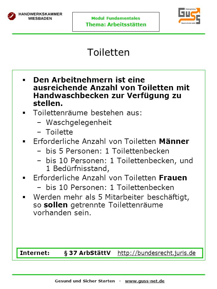Toiletten Den Arbeitnehmern ist eine ausreichende Anzahl von Toiletten mit Handwaschbecken zur Verfügung zu stellen.