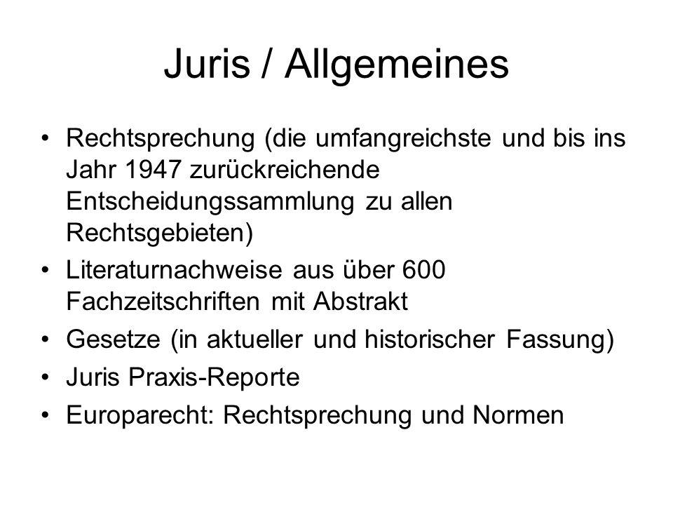 Juris / Allgemeines Rechtsprechung (die umfangreichste und bis ins Jahr 1947 zurückreichende Entscheidungssammlung zu allen Rechtsgebieten)