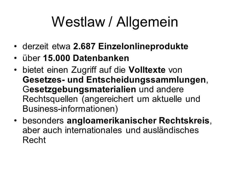 Westlaw / Allgemein derzeit etwa 2.687 Einzelonlineprodukte