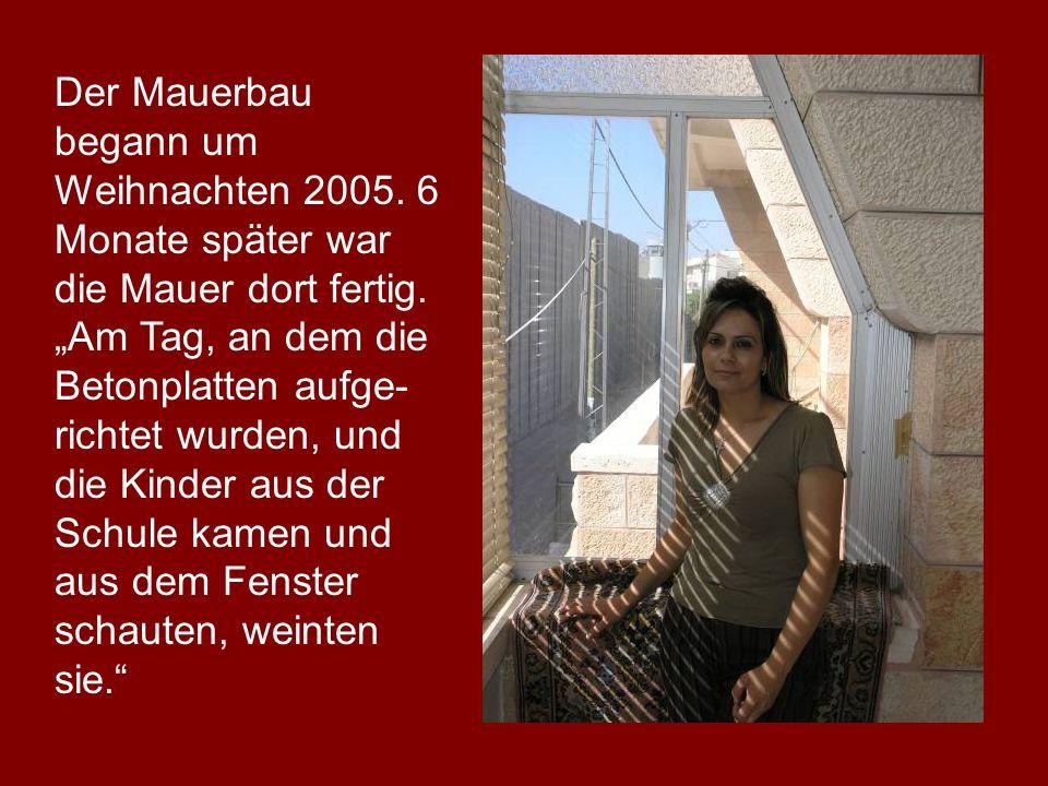 Der Mauerbau begann um Weihnachten 2005