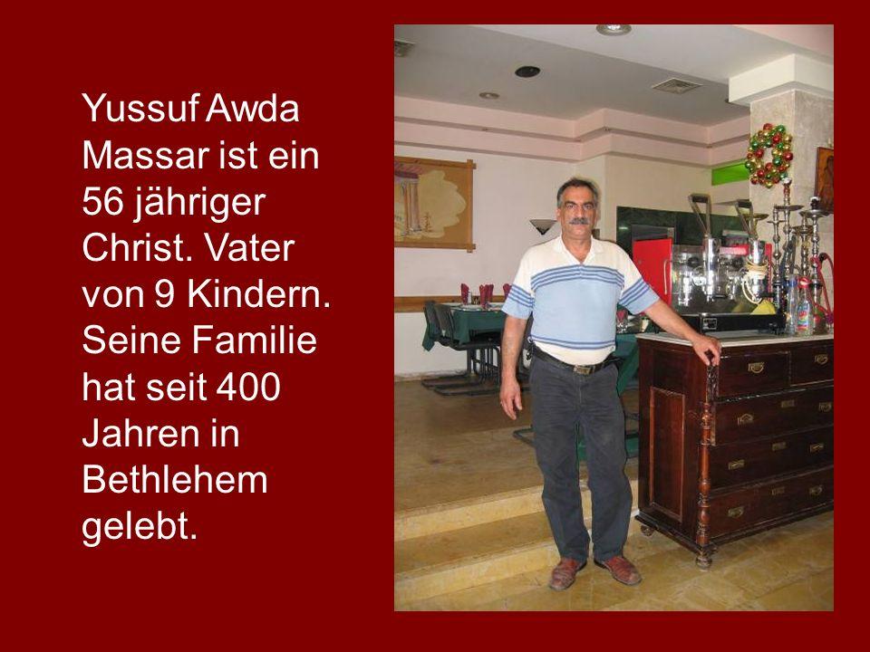 Yussuf Awda Massar ist ein 56 jähriger Christ. Vater von 9 Kindern