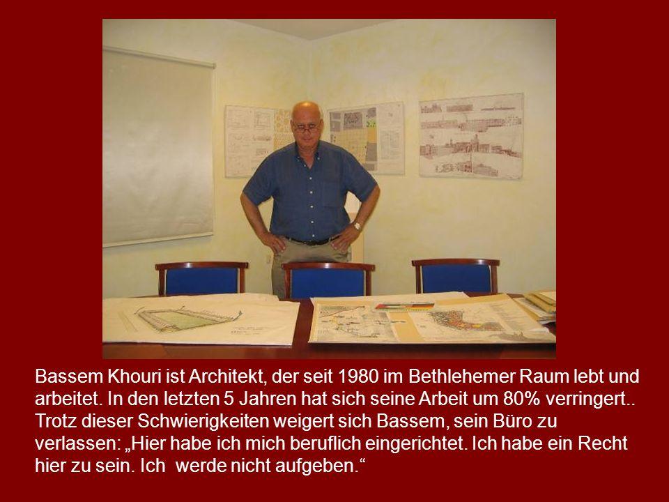 Bassem Khouri ist Architekt, der seit 1980 im Bethlehemer Raum lebt und arbeitet.