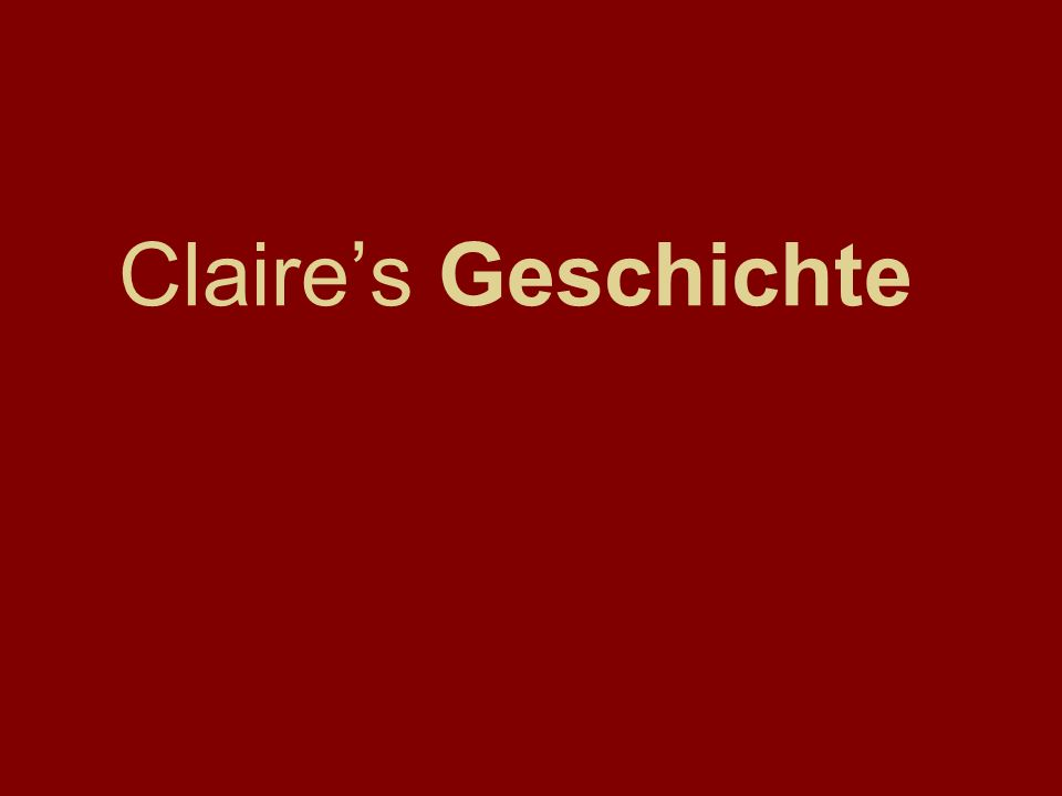 Claire's Geschichte