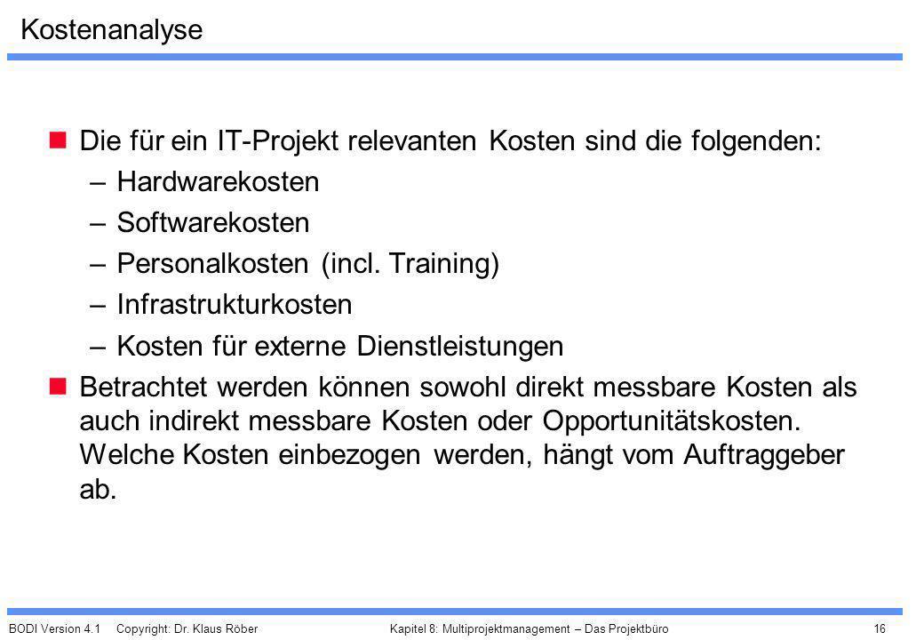 KostenanalyseDie für ein IT-Projekt relevanten Kosten sind die folgenden: Hardwarekosten. Softwarekosten.