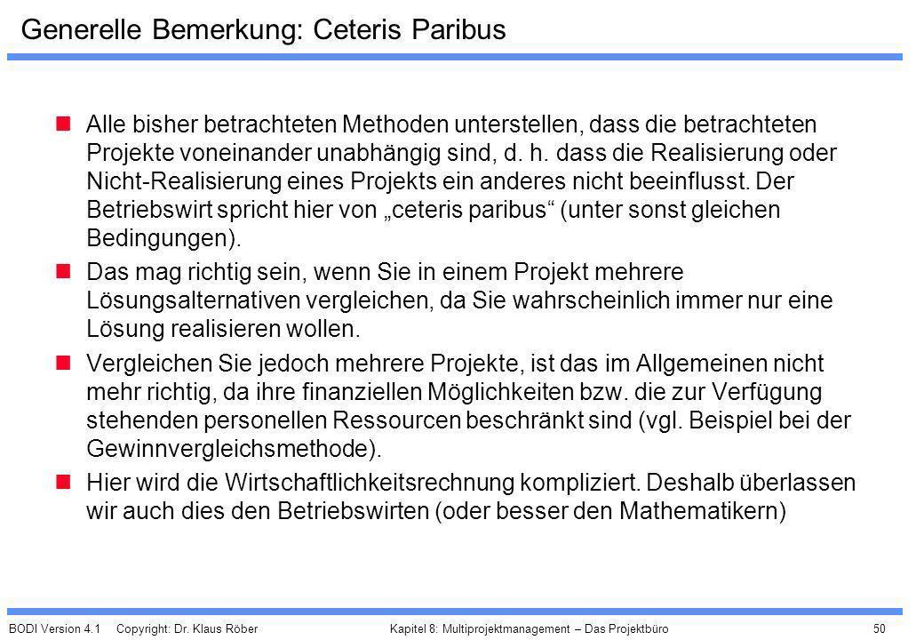 Generelle Bemerkung: Ceteris Paribus