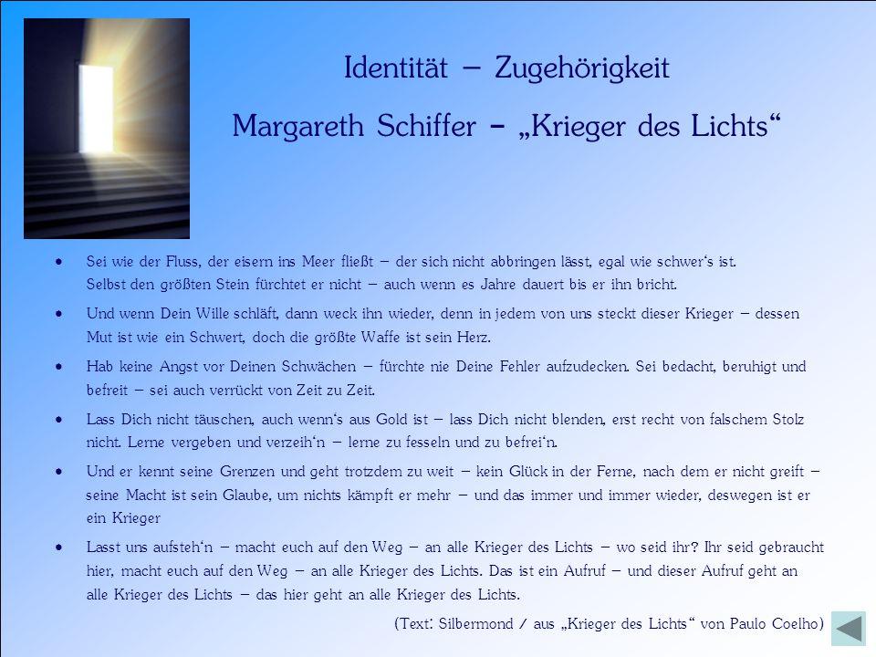 """Identität – Zugehörigkeit Margareth Schiffer - """"Krieger des Lichts"""