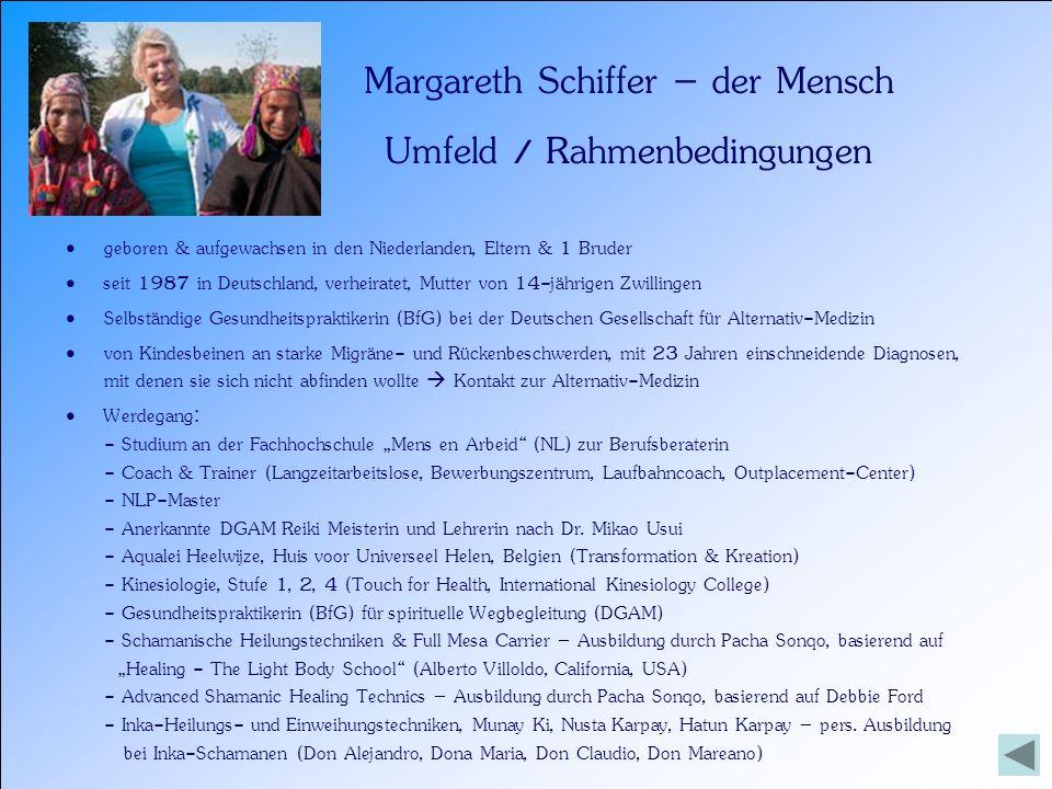 Margareth Schiffer – der Mensch Umfeld / Rahmenbedingungen