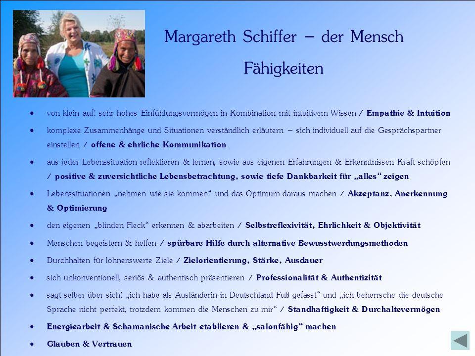 Margareth Schiffer – der Mensch